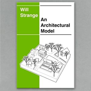 An Architectural Model By Will Strange