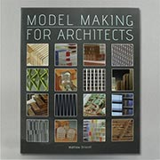 Model Making for Architecture by Matt Driscoll